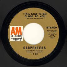 Carpenters (They Long to Be) Close to You