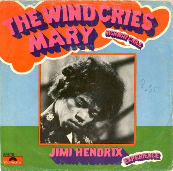 The Jimi Hendrix Experience The Wind Cries Mary